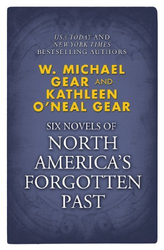 Novels of North Americas Forgotten Past W. Michael Gear