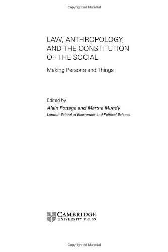 Law, Anthropology, and the Constitution of the Social: Making Persons and Things  by  Alain Pottage