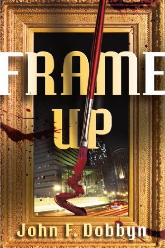 Frame-Up: A Knight and Devlin Thriller John Dobbyn
