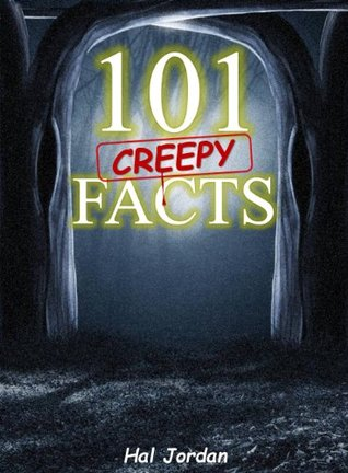 101 Facts... 101 Creepy Facts that will Blow Your Mind! (facts101) facts books
