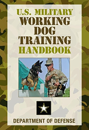 U.S. Military Working Dog Training Handbook Department of Defense