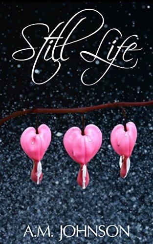 Still Life  by  A.M. Johnson