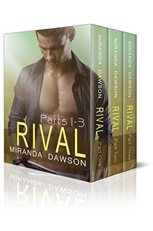 Rival - The Complete Series: Part One, Part Two & Part Three  by  Miranda Dawson