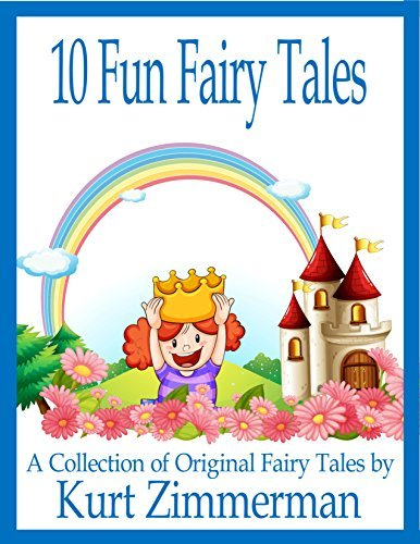 10 Fun Fairy Tales  by  Kurt Zimmerman