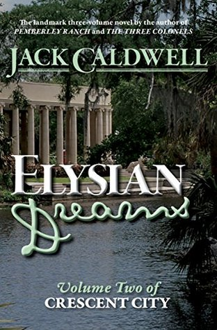 Elysian Dreams: Volume Two of Crescent City  by  Jack Caldwell