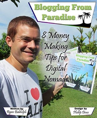 8 Money Making Tips for Digital Nomads  by  Ryan Biddulph