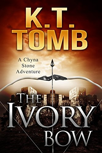 The Ivory Bow (A Chyna Stone Adventure Book 6)  by  K.T. Tomb