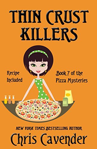 Thin Crust Killers (The Pizza Mysteries, #7)  by  Chris Cavender