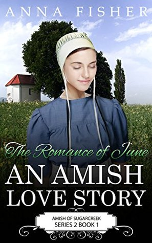The Romance of June - An Amish Love Story (The June Amish Romance Series Book 1)  by  Anna Fisher