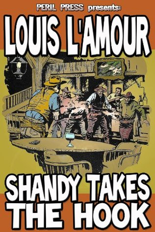 Shandy Takes The Hook [Illustrated] Louis LAmour