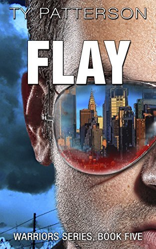 Flay (Warriors series of Crime Action Suspense Thrillers Book 5)  by  Ty Patterson