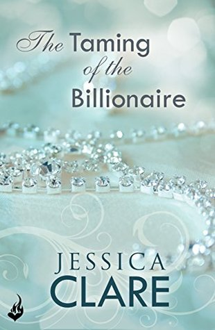 The Taming Of The Billionaire: Billionaires And Bridesmaids 2  by  Jessica Clare