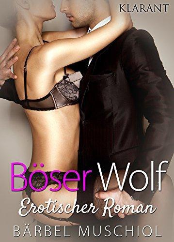 Böser Wolf. Erotischer Roman Bärbel Muschiol