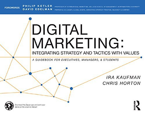 Digital Marketing: Integrating Strategy and Tactics with Values, A Guidebook for Executives, Managers, and Students Ira Kaufman
