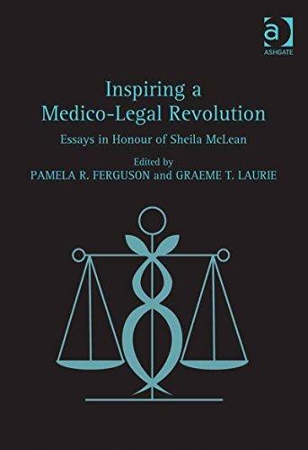Inspiring a Medico-Legal Revolution: Essays in Honour of Sheila McLean  by  Pamela R. Ferguson