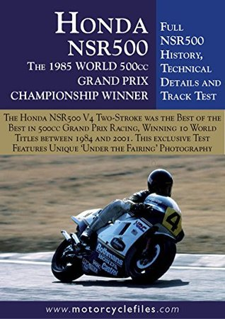 HONDA NSR500 GRAND PRIX RACER - 1984-2002: THE BEST OF THE GP TWO-STROKES (THE MOTORCYCLE FILES Book 10) Alan Cathcart