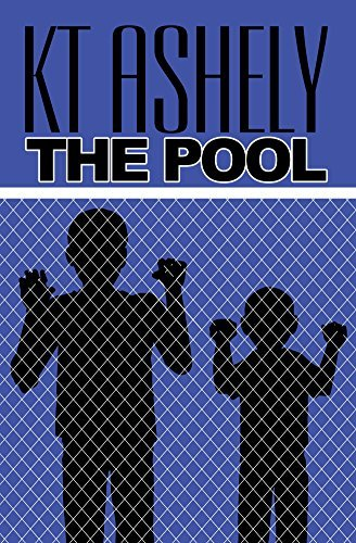 The Pool  by  K.T. Ashely