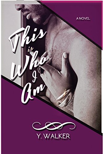 This Is Who I Am  by  Y. Walker
