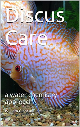 Discus Care: a water chemistry approach  by  William Giantsos