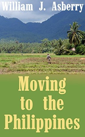 Moving to the Philippines William J. Asberry