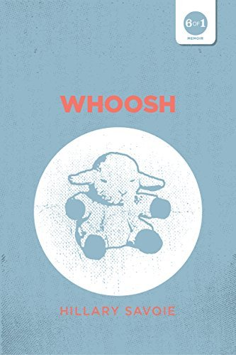 Whoosh (Childhood 6 of 1)  by  Hillary Savoie