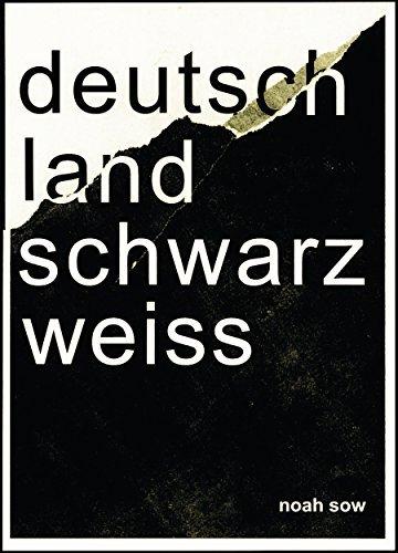 Deutschland Schwarz Weiß: Der alltägliche Rassismus Noah Sow
