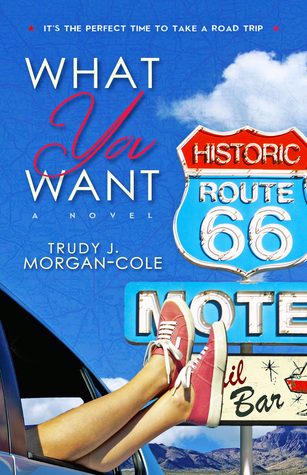 What You Want  by  Trudy J. Morgan-Cole