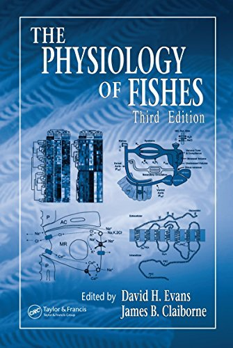 The Physiology of Fishes, Third Edition (CRC Marine Biology Series) David H. Evans