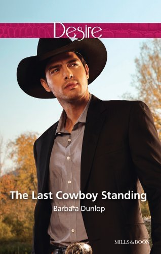 The Last Cowboy Standing (Colorado Cattle Barons Book 6) Barbara Dunlop