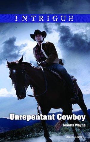 "Mills & Boon : Unrepentant Cowboy (Big ""D"" Dads: The Daltons Book 4) Joanna Wayne"