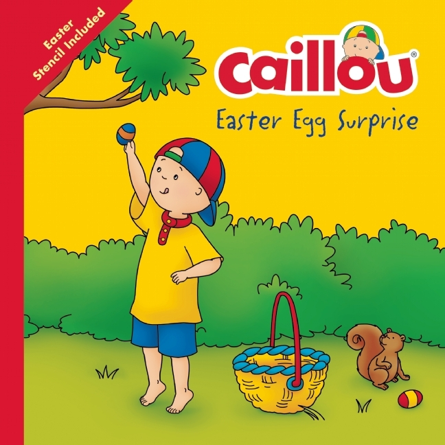 Caillou, Easter Egg  Surprise: Easter Egg Stencil included  by  Kim Thompson