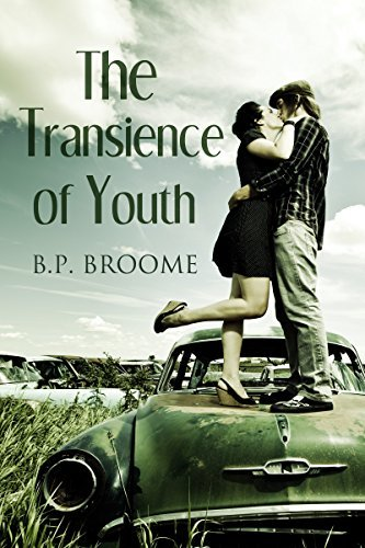 The Transience of Youth B.P. Broome