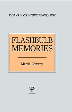 Flashbulb Memories  by  Martin Conway