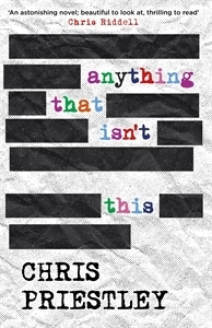 Anything That Isnt This  by  Chris Priestley