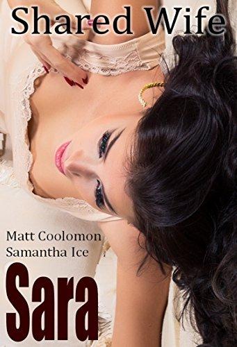 Sara: Shared Wife (First Cuckolding Book 1) Matt Coolomon