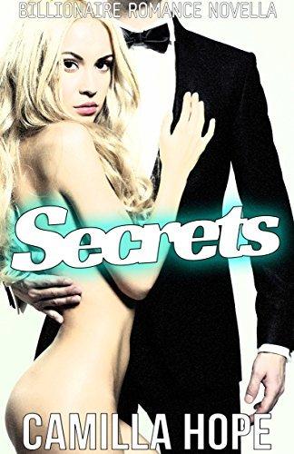 Secrets (Billionaire Romance Novella Book 2)  by  Camilla Hope