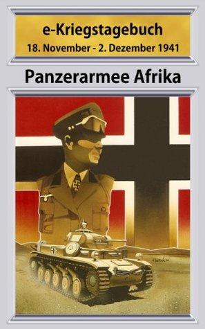 Panzerarmee Afrika e-Kriegstagebuch 18. Nov. - 2. Dez. 1941  by  Jens Dührkop