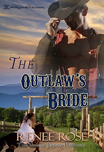 The Outlaws Bride (The Sons of Johnny Hastings, #3)  by  Renee Rose