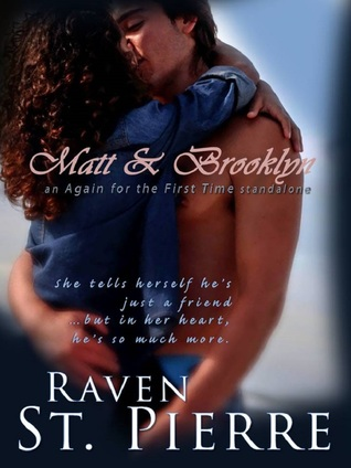 Matt & Brooklyn: A Standalone in the AFTFT Family Saga (Again for the First Time, #2) Raven St. Pierre
