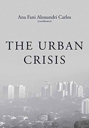 The urban crisis Ana Fani Alessandri Carlos
