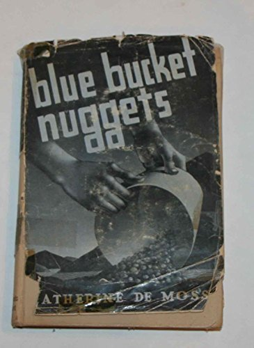 Blue Bucket Nuggets: A Tale of Oregons Lost Immigration  by  Catherine Cornwall. DE MOSS