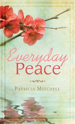 Everyday Peace (Inspirational Book Bargains) Patricia Mitchell