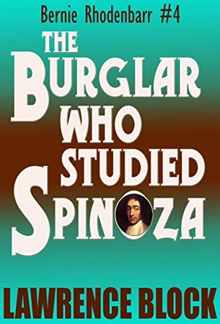 The Burglar Who Studied Spinoza (Bernie Rhodenbarr Book 4) Lawrence Block