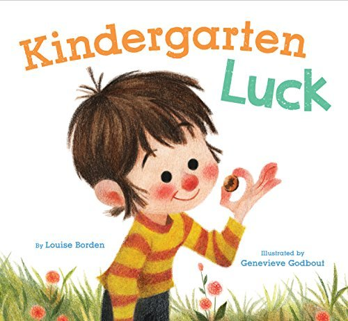 Kindergarten Luck  by  Louise Borden