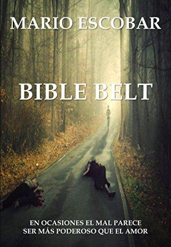 Bible Belt: En ocasiones el mal parece ser más poderoso que el amor Mario Escobar