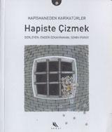 Hapiste Çizmek - Hapishaneden Karikatürler Semih Poroy