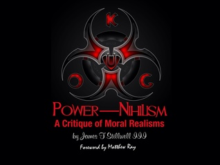Power—nihilism: A Critique of Moral Realisms James Theodore Stillwell III