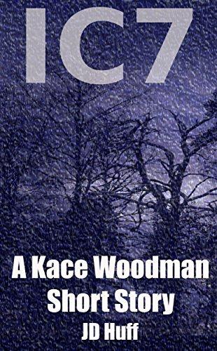 IC 7: A Kace Woodman Short Story JD Huff