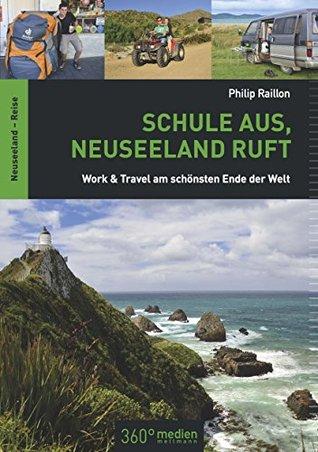 Schule aus, Neuseeland ruft: Work & Travel am schönsten Ende der Welt Philip Raillon