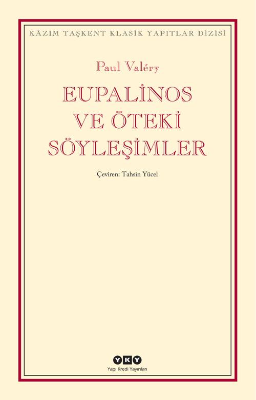 Eupalinos ve Öteki Söyleşimler Paul Valéry